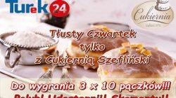 """Tłusty Czwartek tylko z """"Cukiernią Szefliński"""" oraz Turek24"""