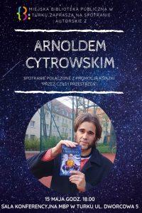 Turek. Spotkanie z Arnoldem Cytrowskim