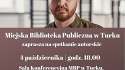 Turek. Spotkanie autorskie z Wojciechem Chmielarzem