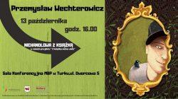 Turek. Spotkanie autorskie z Przemysławem Wechterowiczem