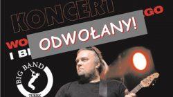 Koncert Big Band Turek oraz Wojtka Cugowskiego odwołany!