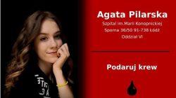 Twoja krew darem życia. Agata Pilarska