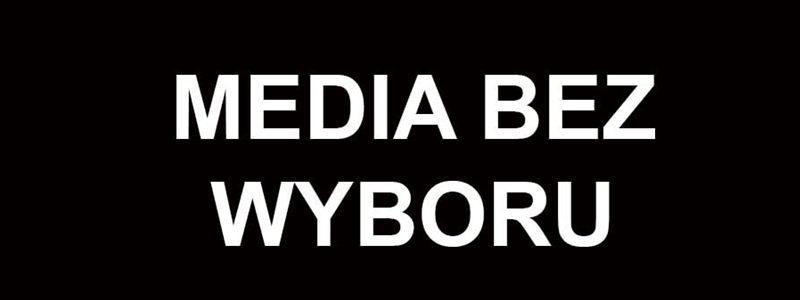Media bez wyboru. #WolneMedia