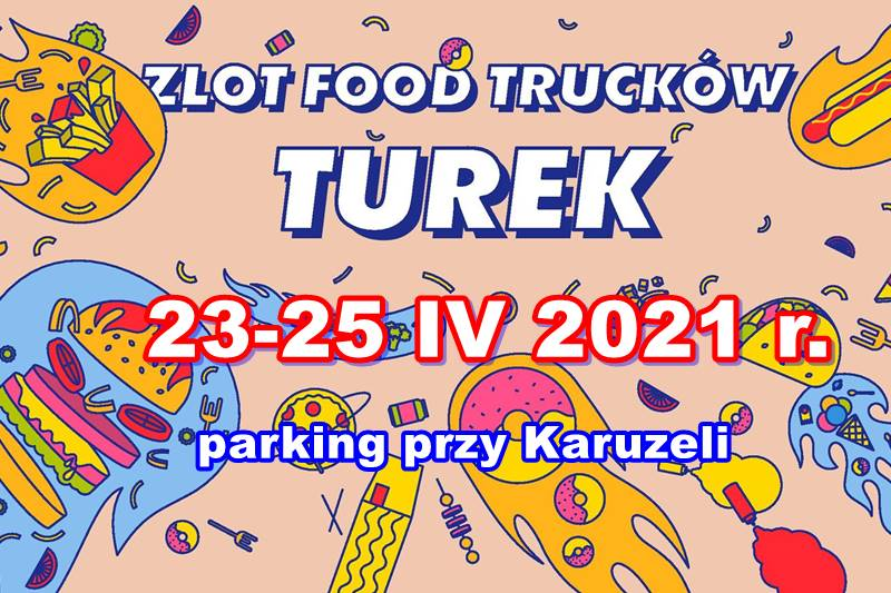 Food trucki wracają. Turek 23-25.04.2021 r.