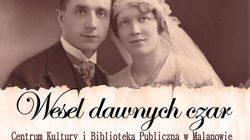 Wesel dawnych czar - historia ożenku Marysi i Franka